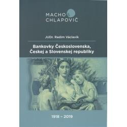 Bankovky Československa, Českej a Slovenskej republiky 1918 - 2019, R. Václavík, Macho & Chlapovič