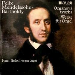Felix Mendelssohn-Bartholdy - Organová tvorba